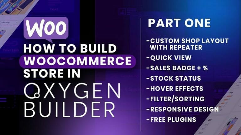 HOW TO BUILD A WOOCOMMERCE WEBSITE IN OXYGEN BUILDER - PART 1