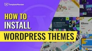 How To Install WordPress Themes   TemplateMonster